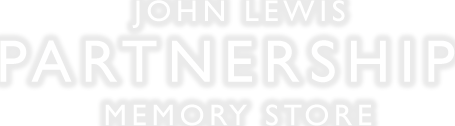 John Lewis Partnership Memory Store - Explore the history of the John Lewis Partnership